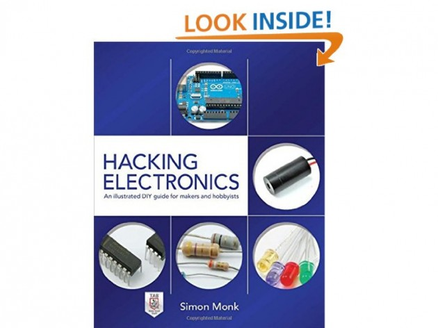Hacking Electronics: An Illustrated DIY Guide for Makers and Hobbyists Book